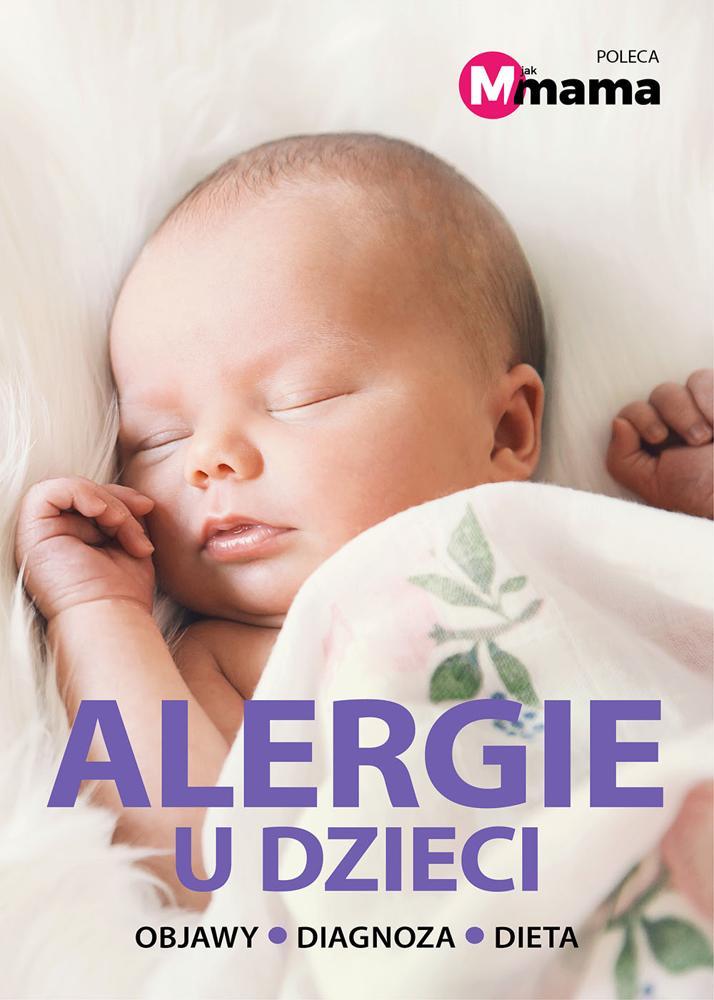 Alergie u dzieci Objawy, diagnoza, dieta